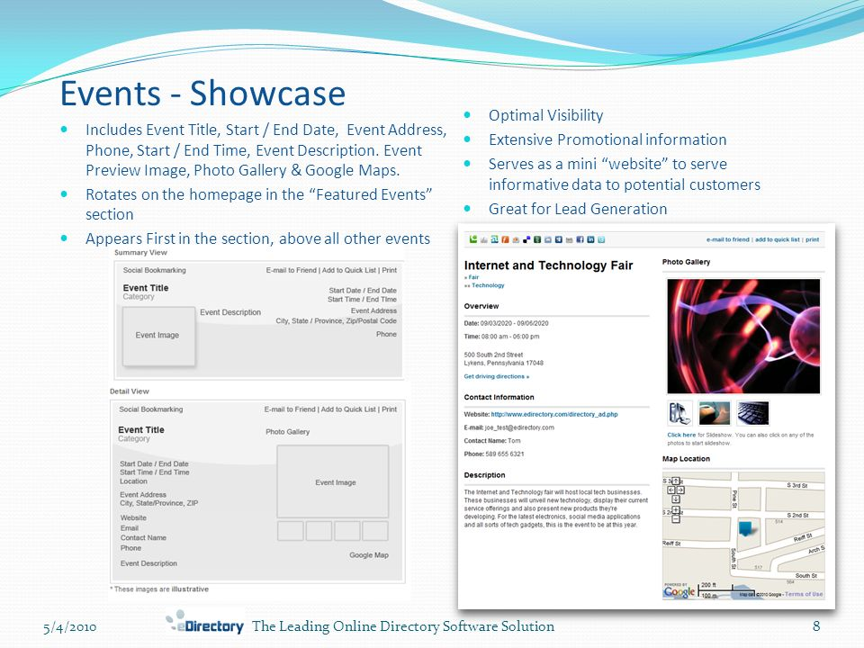 5/4/20108The Leading Online Directory Software Solution Events - Showcase Includes Event Title, Start / End Date, Event Address, Phone, Start / End Time, Event Description.