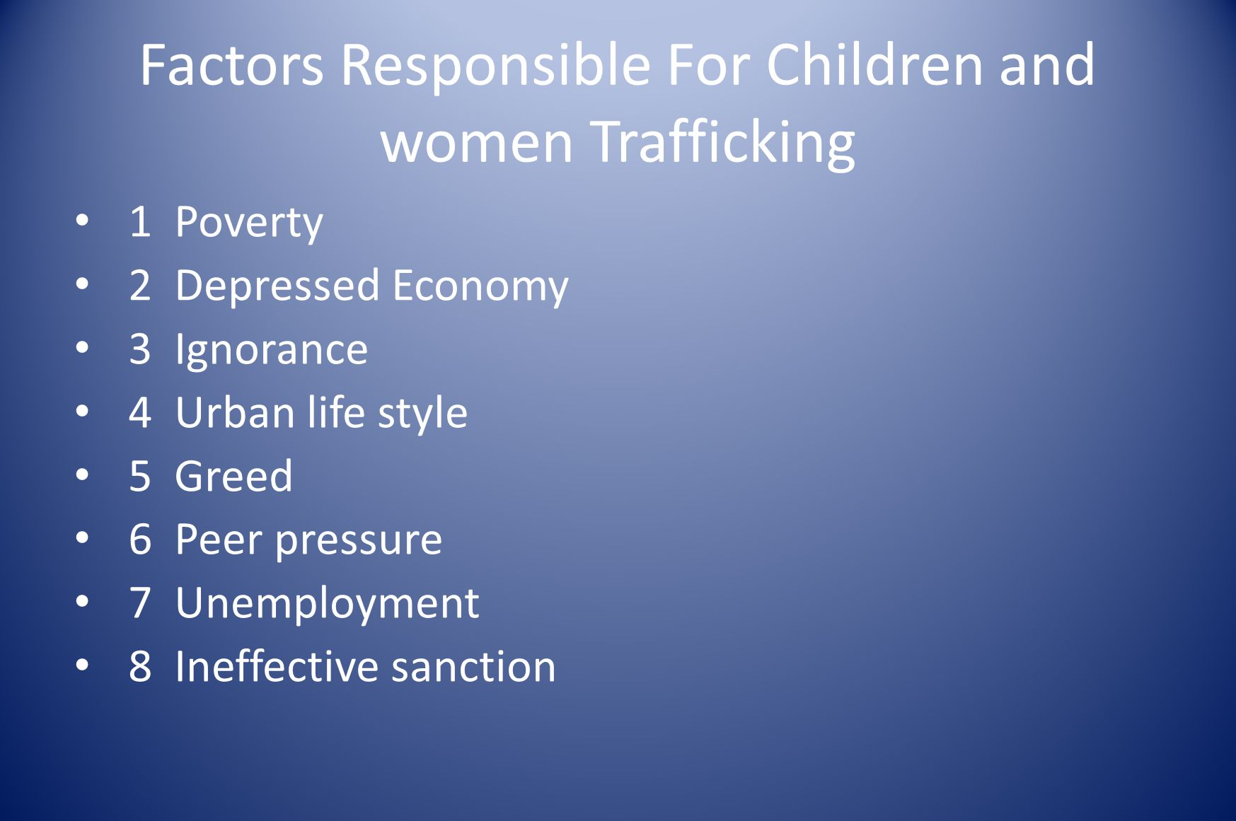 Consequences of Human Trafficking A.Physical consequences -- ladies who engage in prostitution stand the risk of contracting HIV/AIDS and other sexually transmitted diseases.