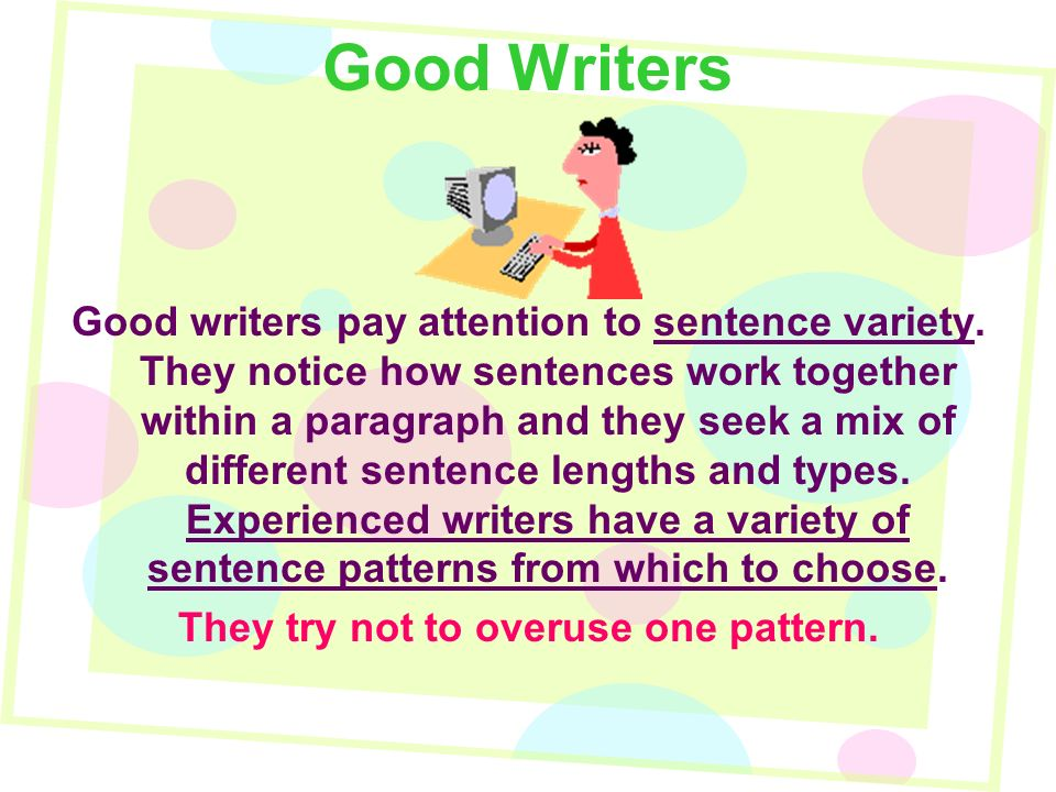 Sentence variety mixing long and short sentences use a question good writers good writers pay attention to sentence variety stopboris Image collections