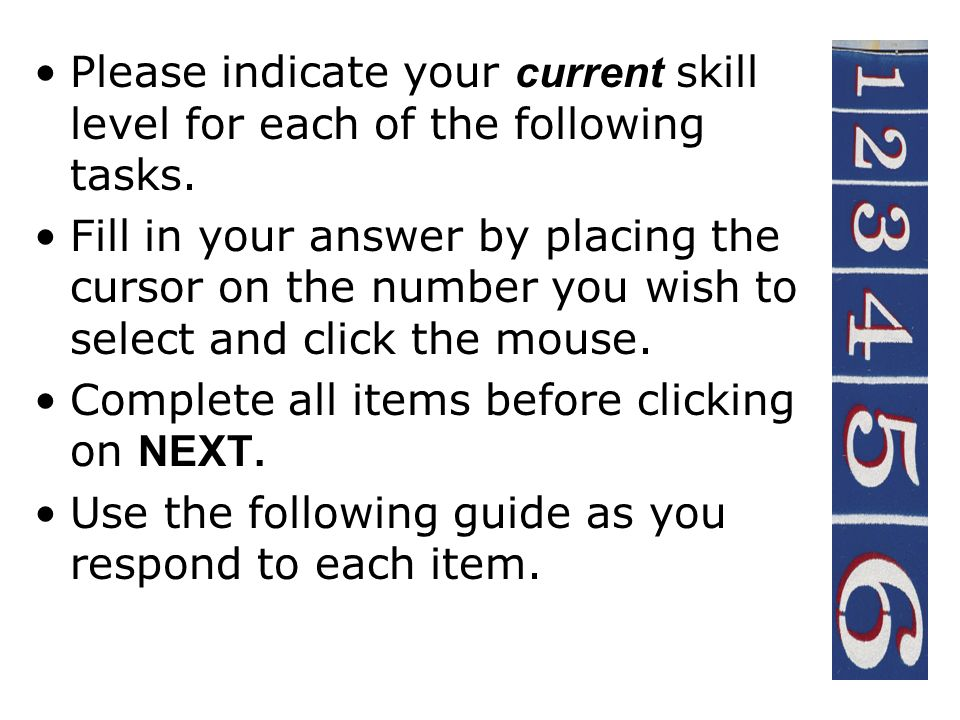 Please indicate your current skill level for each of the following tasks.