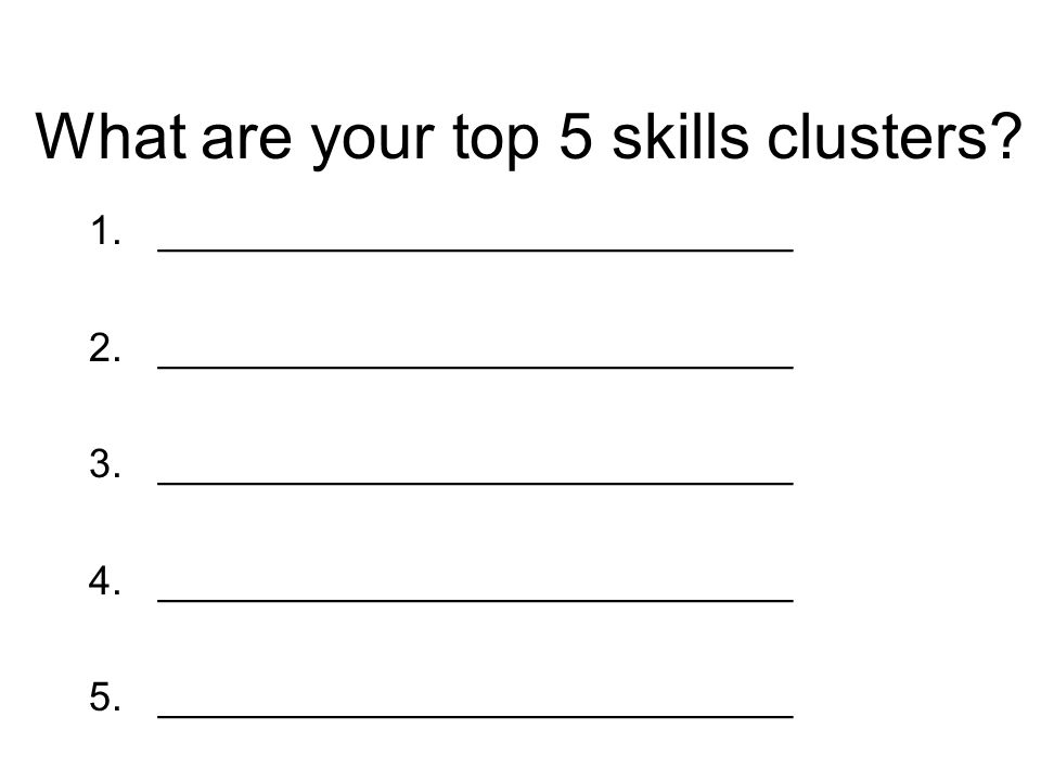 What are your top 5 skills clusters.