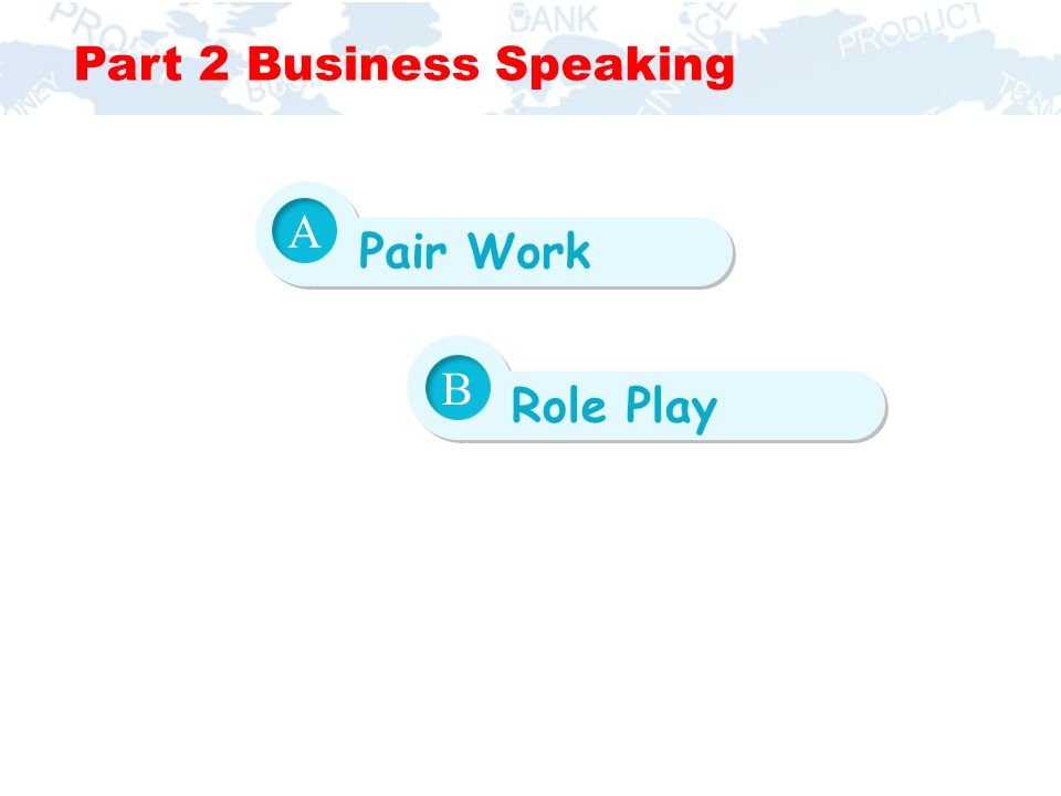 Pair Work A Role Play B Part 2 Business Speaking