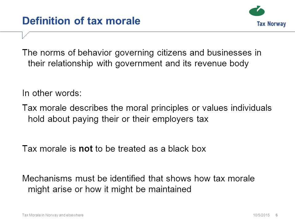 10/5/2015Tax Morale in Norway and elsewhere7 Tax morale – where does it come from.