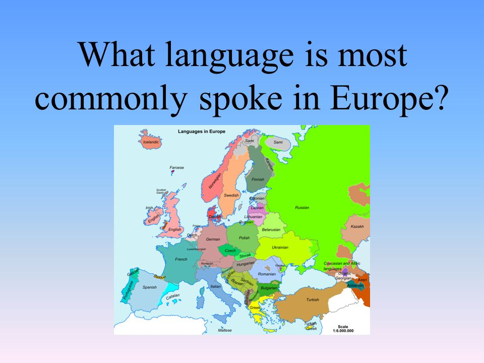 What language is most commonly spoke in Europe