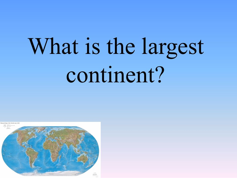 What is the largest continent