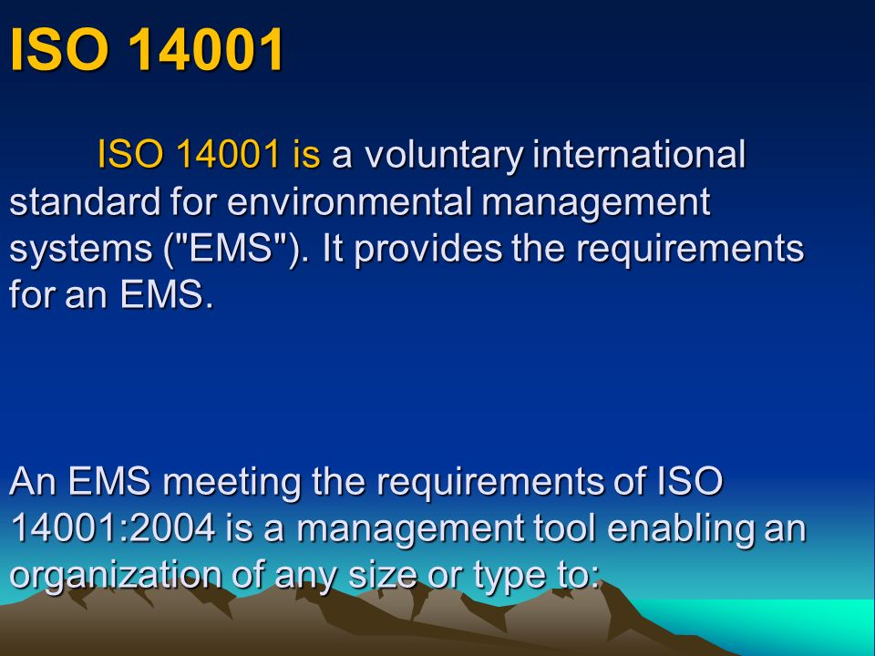 ISO 14001 ISO 14001 is a voluntary international standard for environmental management systems ( EMS ).
