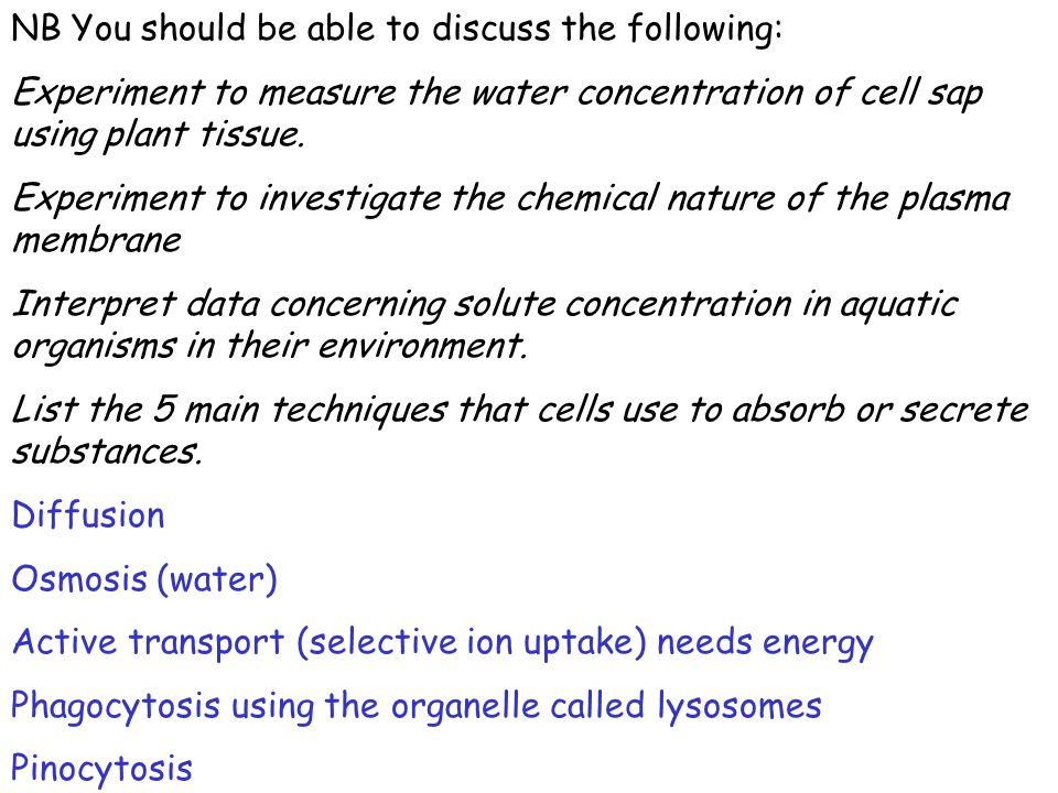 NB You should be able to discuss the following: Experiment to measure the water concentration of cell sap using plant tissue.