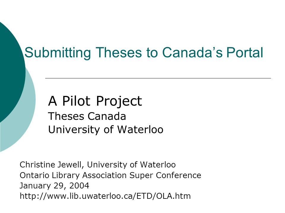 submitting theses to s portal a pilot project theses  1 submitting theses to s portal a pilot project theses university of waterloo christine jewell university of waterloo ontario library