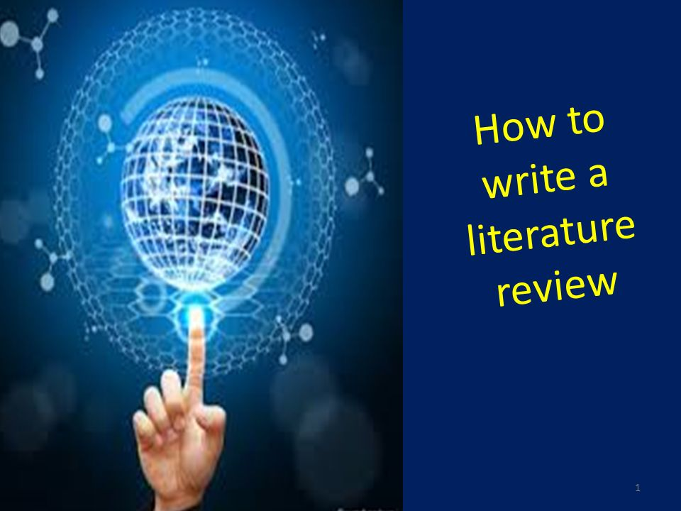 Objectives     Define the purpose of a literature review     Explain how to  select and evaluate sources     Explain how to write a literature review for  both