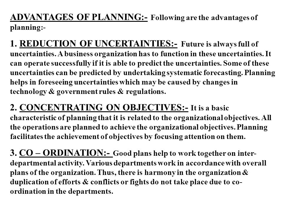ADVANTAGES OF PLANNING:- Following are the advantages of planning:- 1.