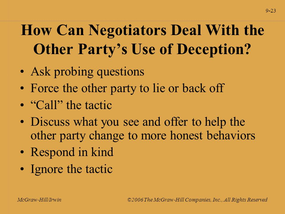 9-23 McGraw-Hill/Irwin ©2006 The McGraw-Hill Companies, Inc., All Rights Reserved How Can Negotiators Deal With the Other Party's Use of Deception.