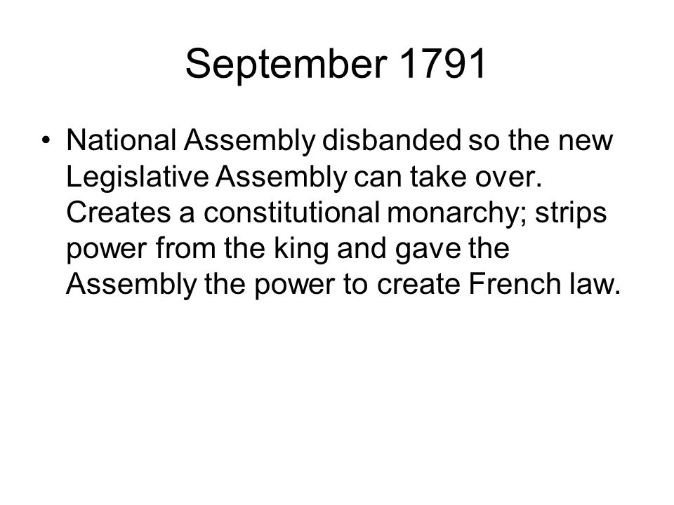 September 1791 National Assembly disbanded so the new Legislative Assembly can take over.