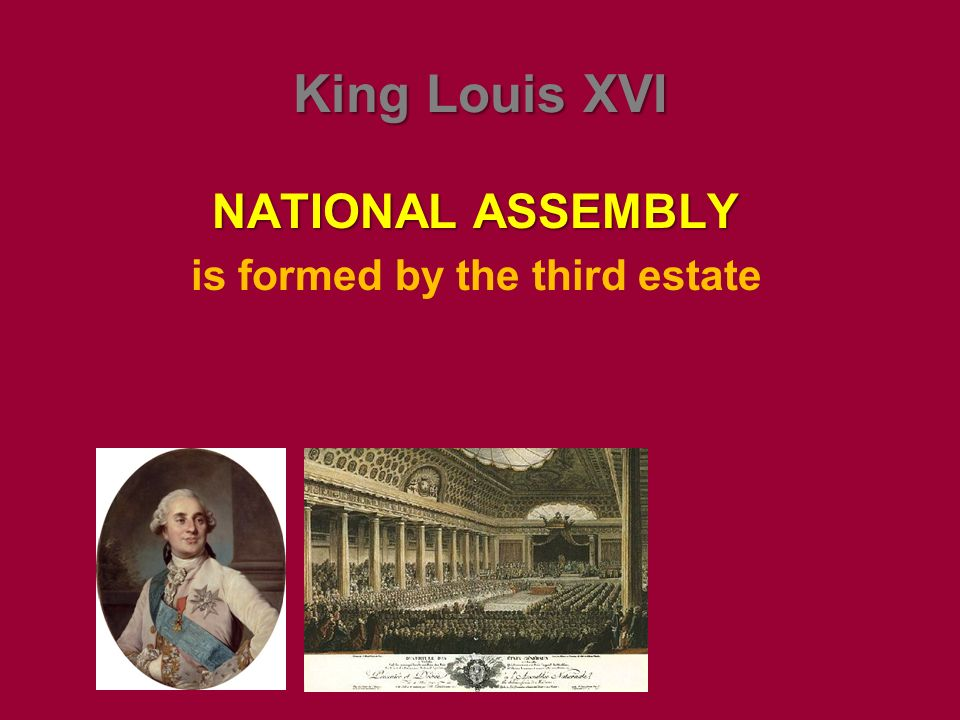 NATIONAL ASSEMBLY is formed by the third estate King Louis XVI
