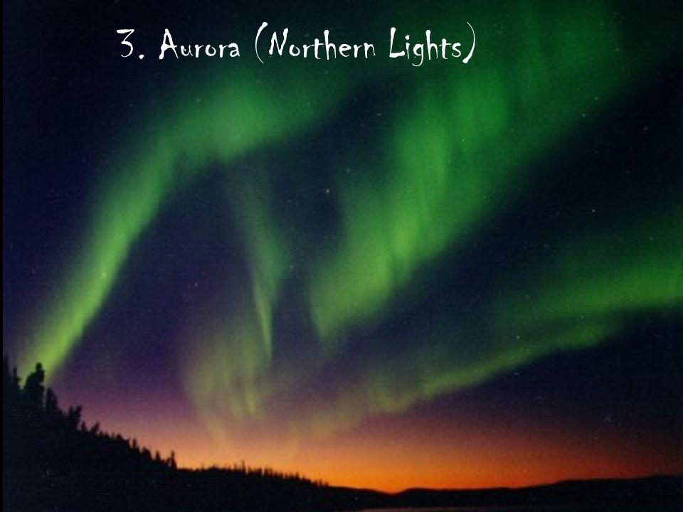 3. Aurora (Northern Lights)