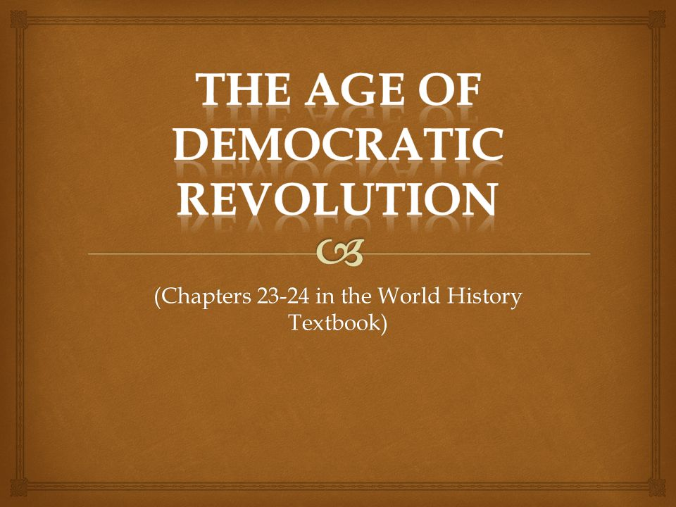 (Chapters 23-24 in the World History Textbook)