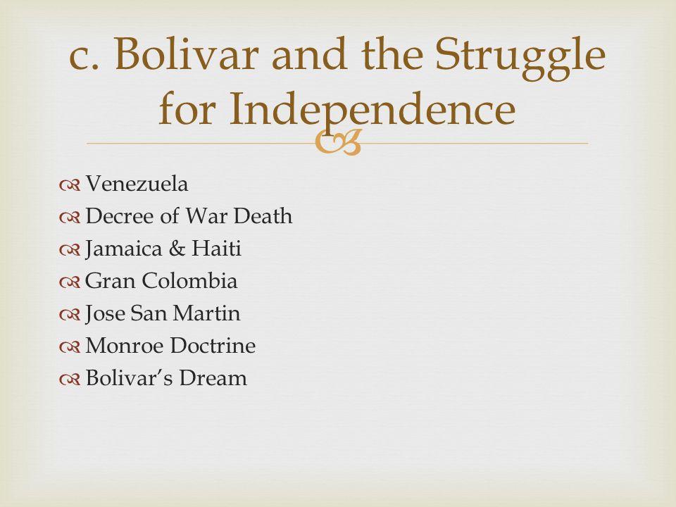   Venezuela  Decree of War Death  Jamaica & Haiti  Gran Colombia  Jose San Martin  Monroe Doctrine  Bolivar's Dream c.