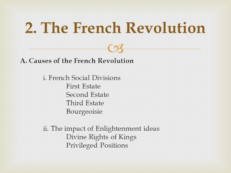  A. Causes of the French Revolution i.