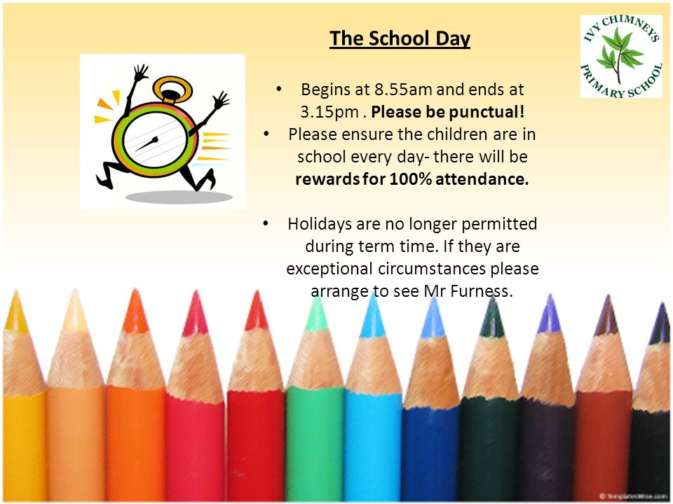 The School Day Begins at 8.55am and ends at 3.15pm.