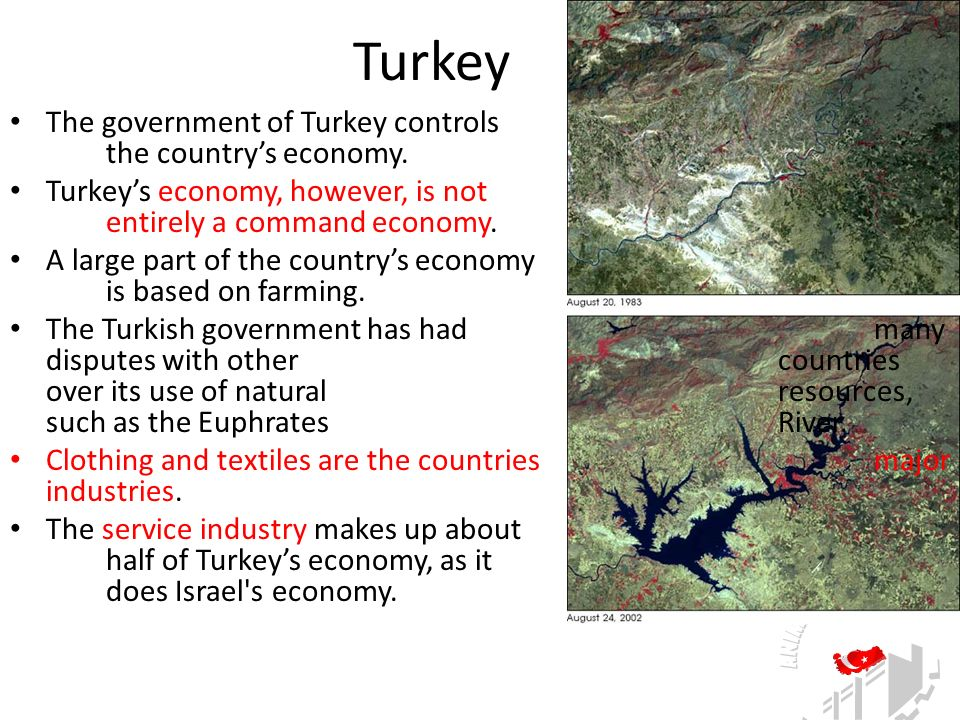Turkey The government of Turkey controls the country's economy.