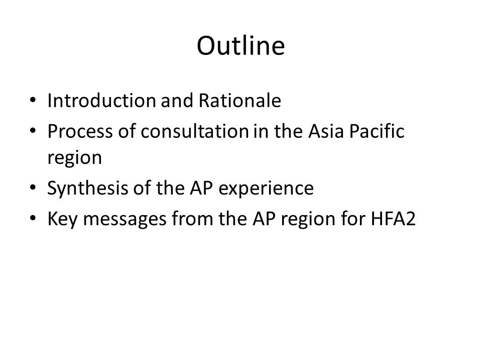 structure of the hfa input paper outline introduction and  2 outline introduction and rationale process of consultation in the asia pacific region synthesis of the ap experience key messages from the ap region for