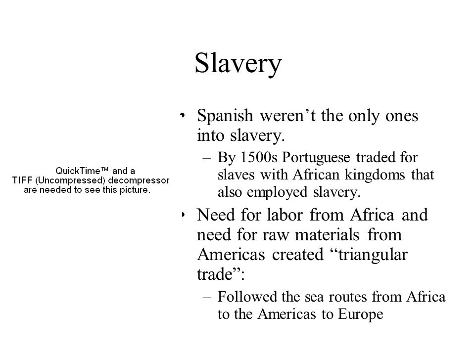 Slavery Spanish weren't the only ones into slavery.