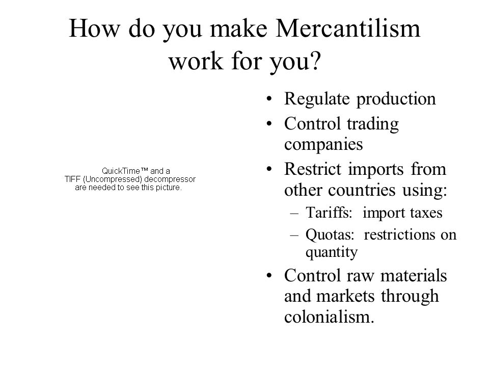 How do you make Mercantilism work for you.