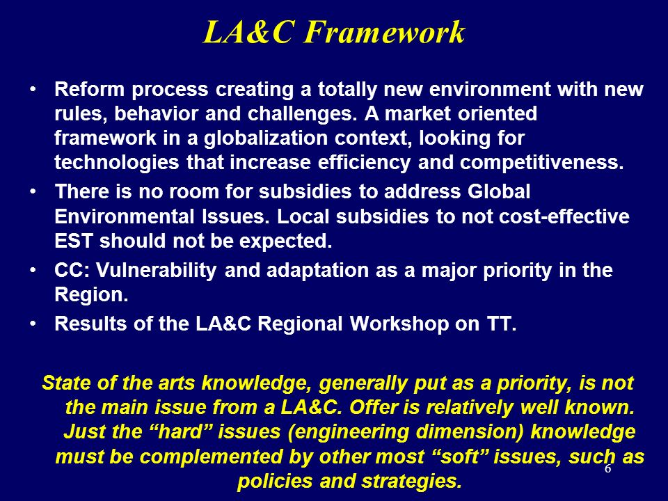 6 LA&C Framework Reform process creating a totally new environment with new rules, behavior and challenges.