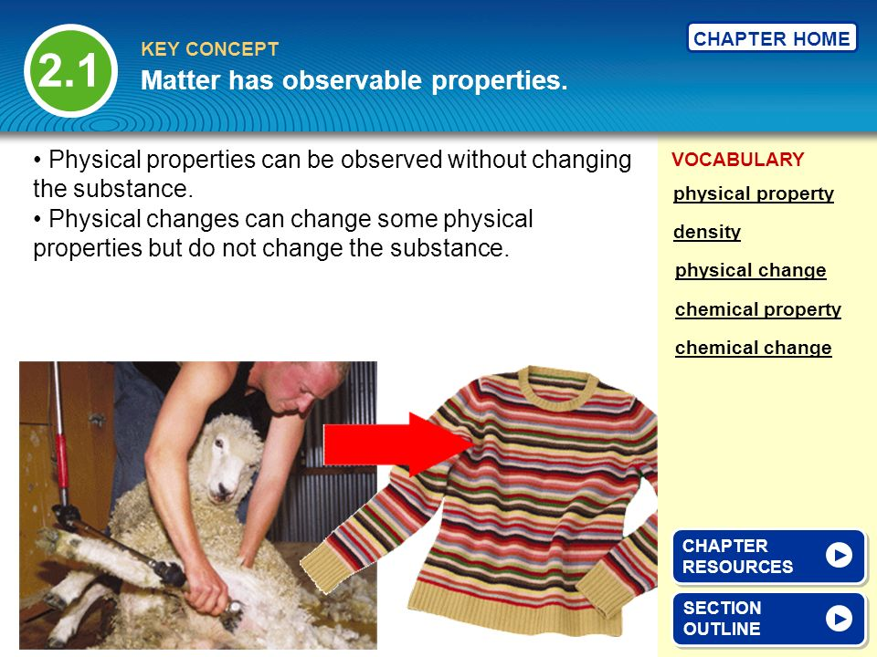 VOCABULARY KEY CONCEPT CHAPTER HOME Matter has observable properties.