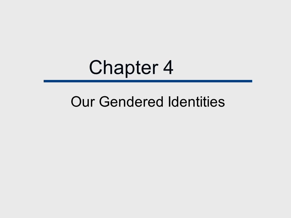 Chapter 4 Our Gendered Identities