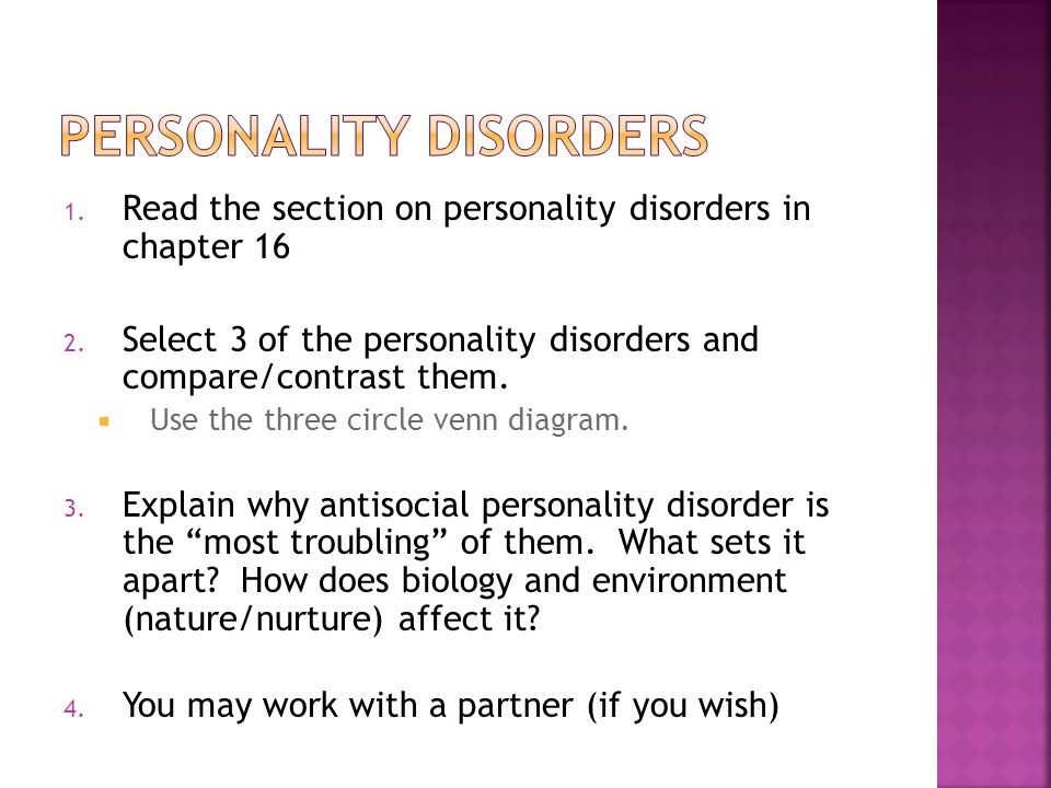 1. Read the section on personality disorders in chapter