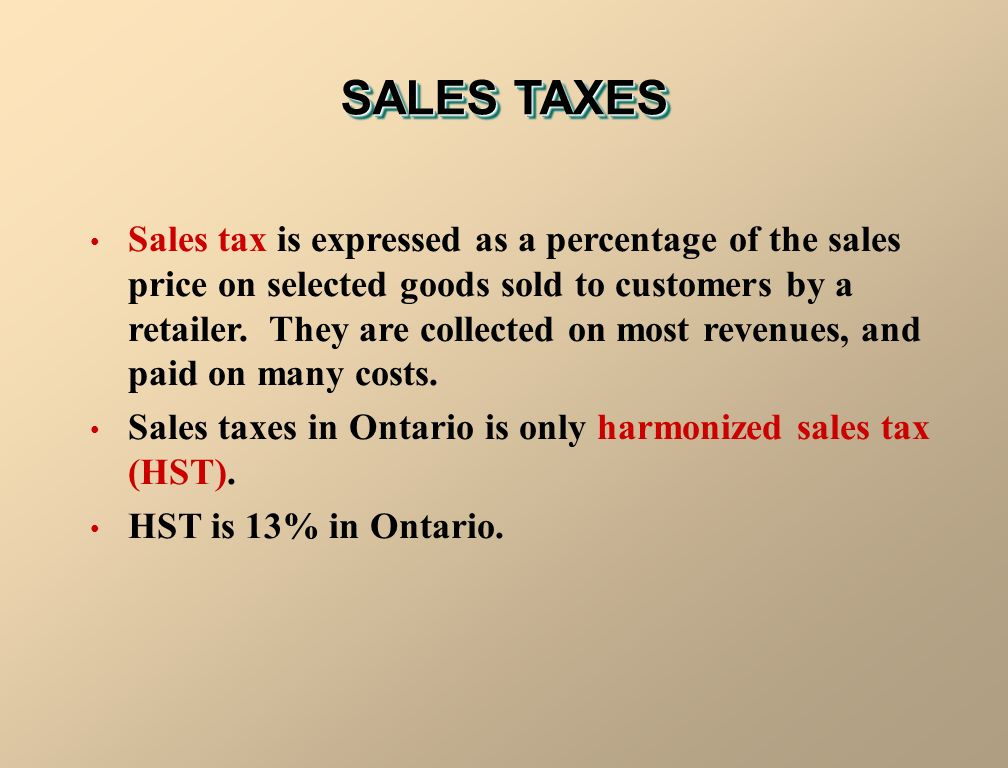 SALES TAXES Sales tax is expressed as a percentage of the sales price on selected goods sold to customers by a retailer.