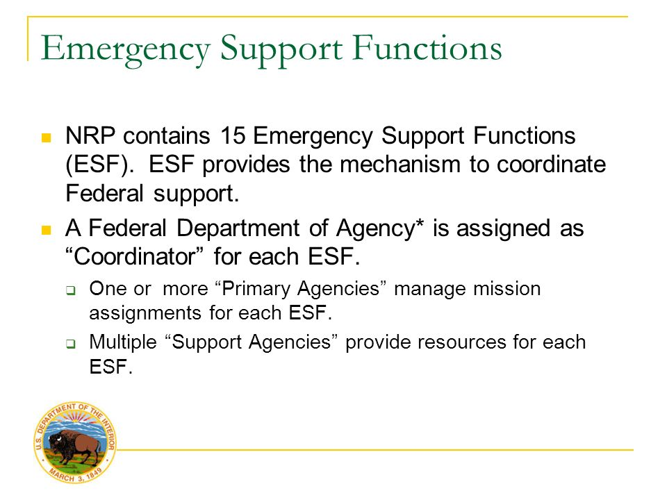 Emergency Support Functions NRP contains 15 Emergency Support Functions (ESF).