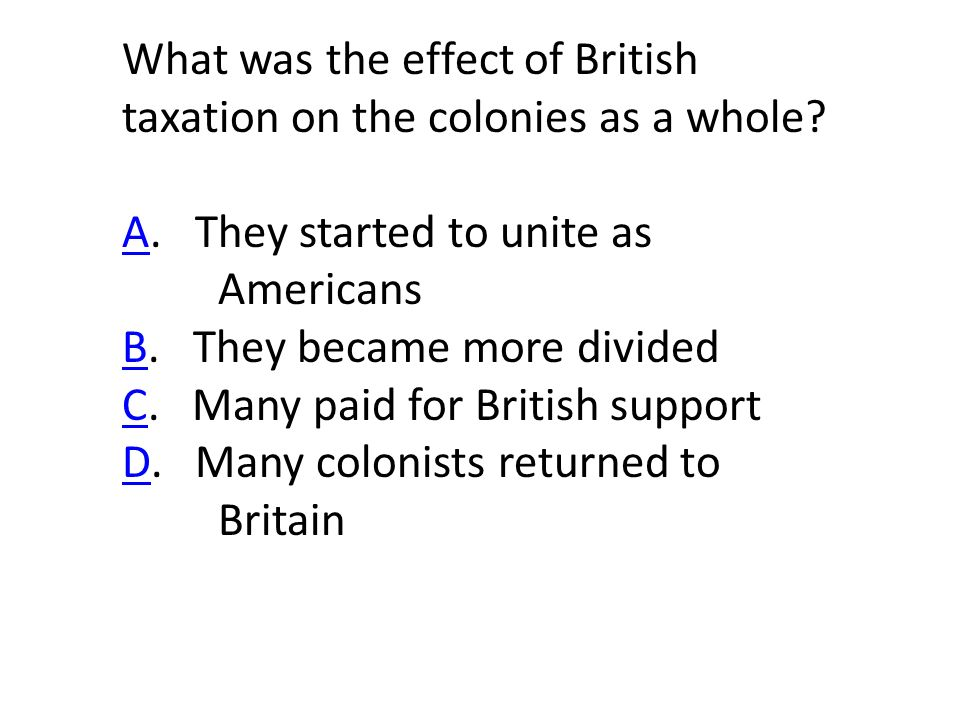 What was the effect of British taxation on the colonies as a whole.