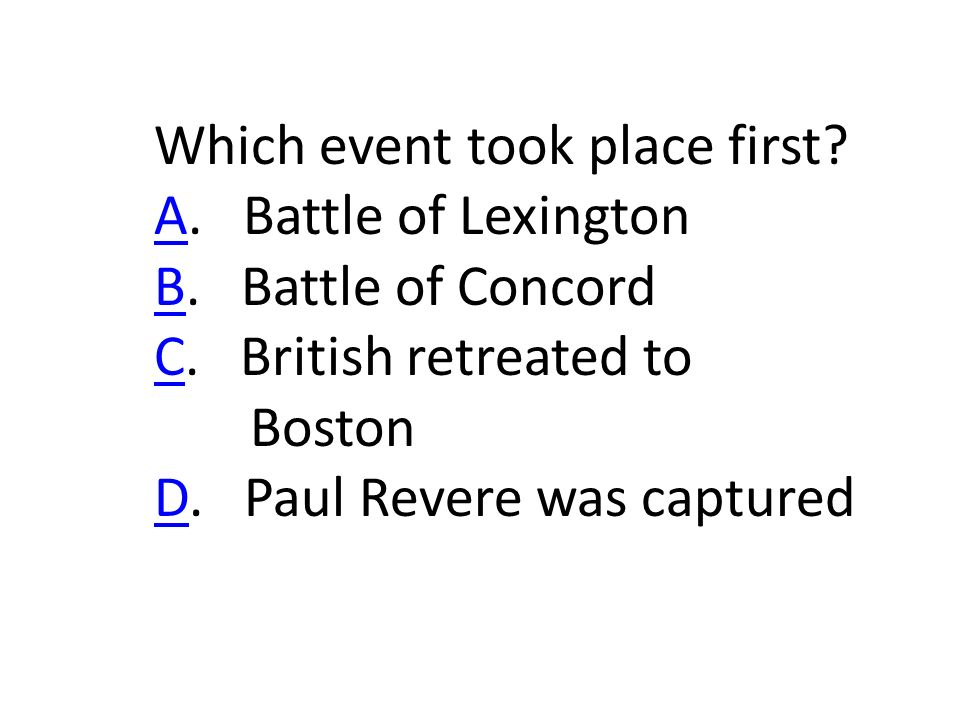 Which event took place first. AA. Battle of Lexington BB.