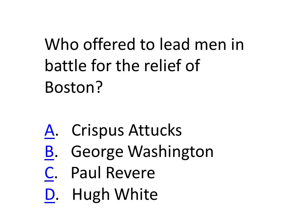 Who offered to lead men in battle for the relief of Boston.