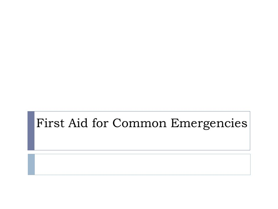 First Aid for Common Emergencies