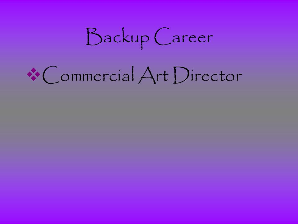 Backup Career  Commercial Art Director