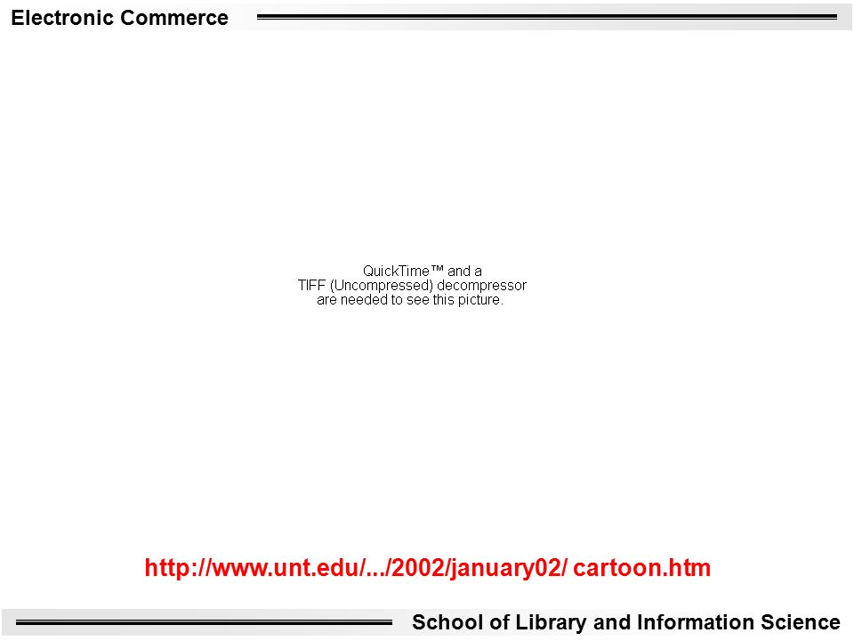 Electronic Commerce School of Library and Information Science   cartoon.htm