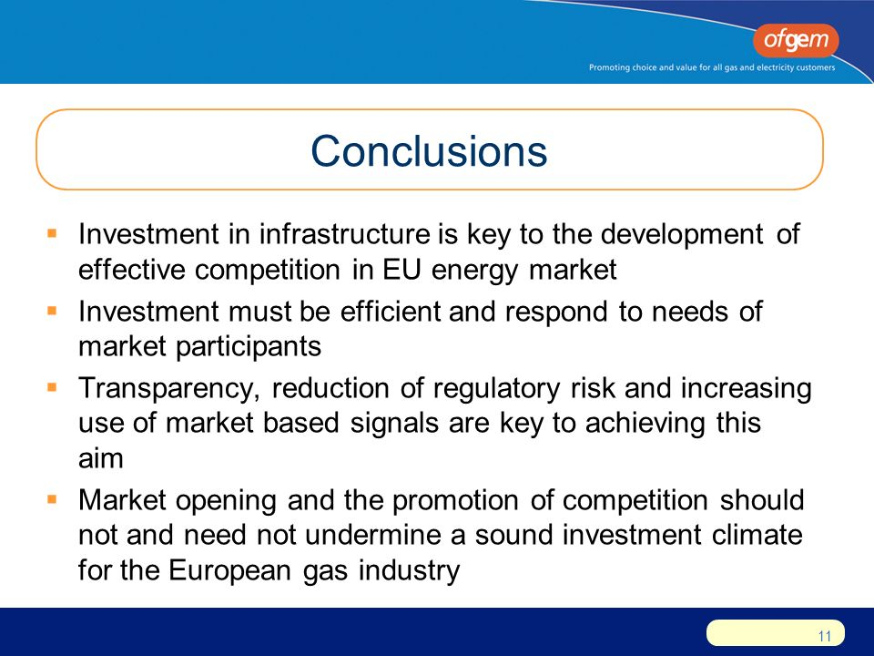 11 Conclusions  Investment in infrastructure is key to the development of effective competition in EU energy market  Investment must be efficient and respond to needs of market participants  Transparency, reduction of regulatory risk and increasing use of market based signals are key to achieving this aim  Market opening and the promotion of competition should not and need not undermine a sound investment climate for the European gas industry