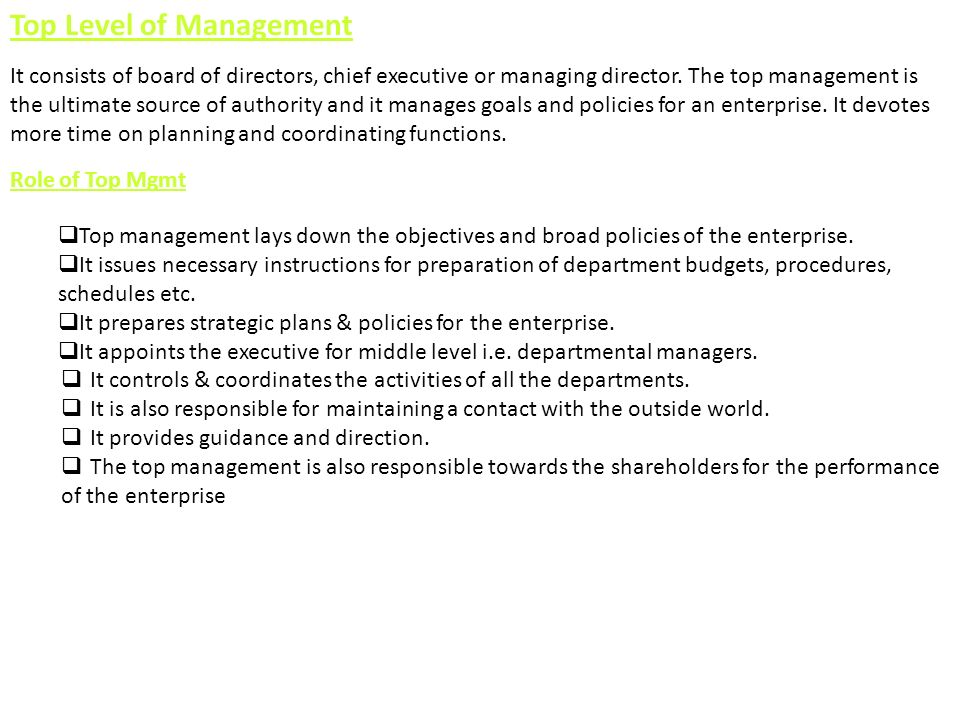 Middle Level of Management The branch managers and departmental managers constitute middle level.