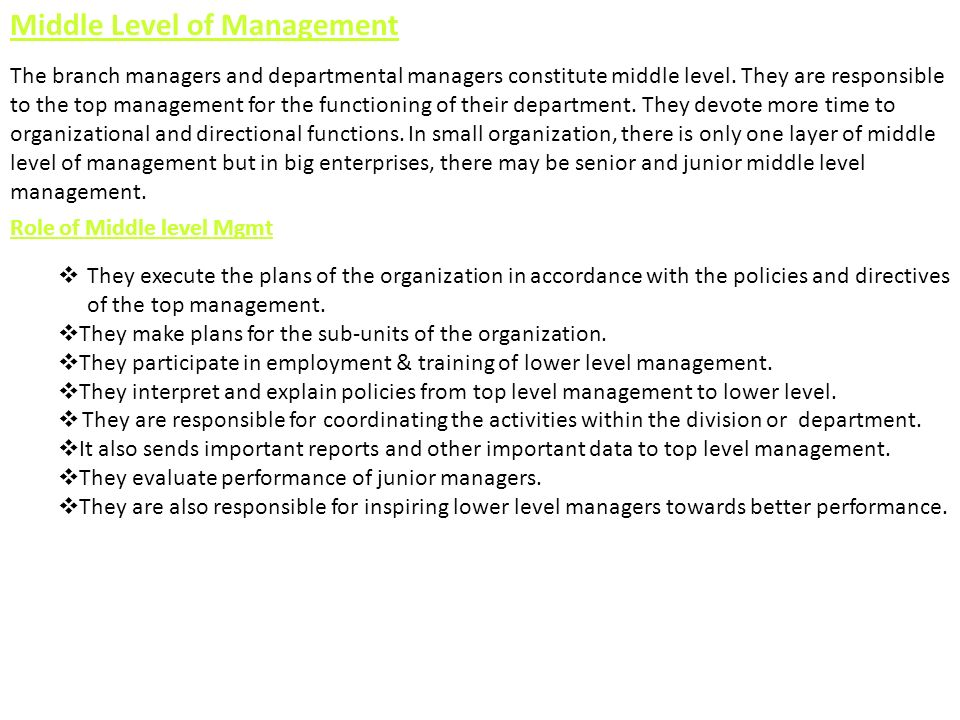 Lower Level of Management Lower level is also known as supervisory / operative level of management.