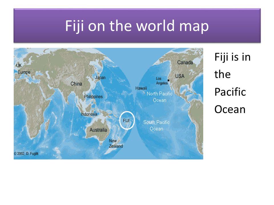 FIJI Fiji On The World Map Fiji Is In The Pacific Ocean Ppt - World map figi