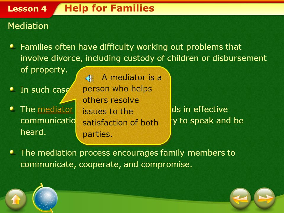 Lesson 4 Counseling Family counseling is another source of help for families facing problems.