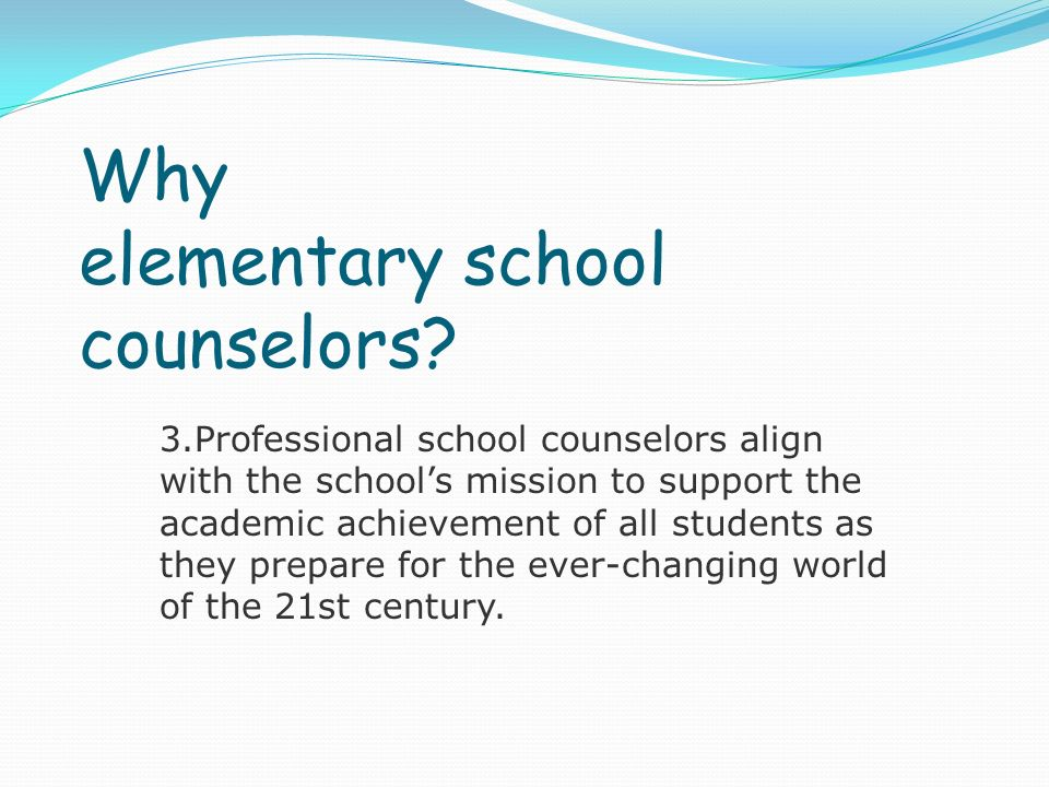 Why elementary school counselors.