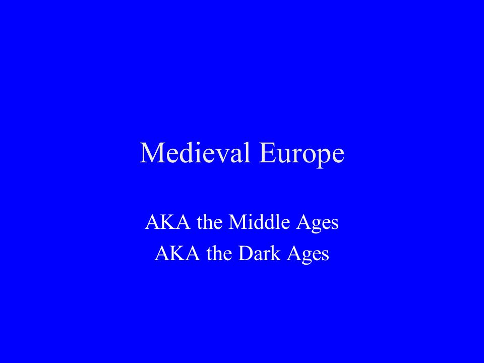In your opinion, should the Middle Ages be called