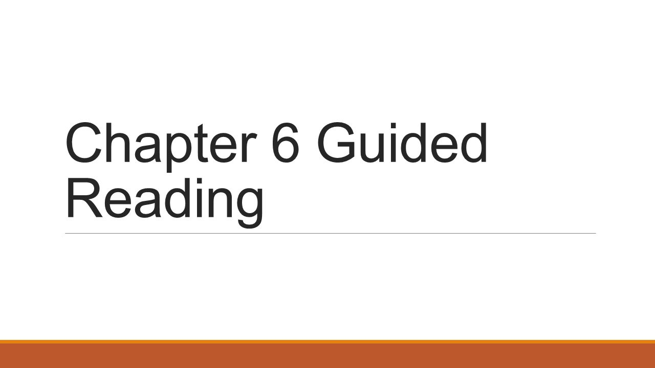 Chapter 6 Guided Reading