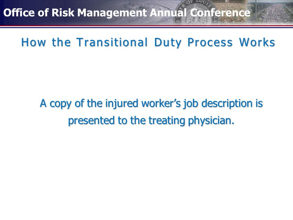 Office of Risk Management Annual Conference TRANSITIONAL DUTY – Risk Management Job Description