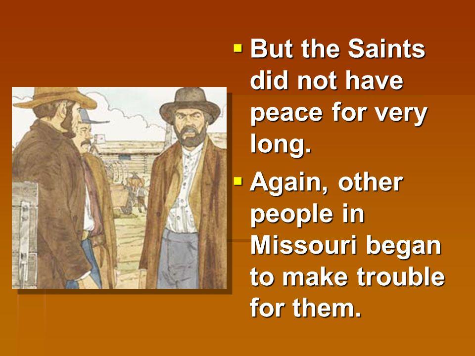  Many Saints were living in Far West, Missouri, including Joseph Smith.