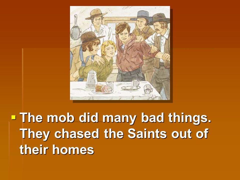  A mob met to plan ways to hurt the Saints.