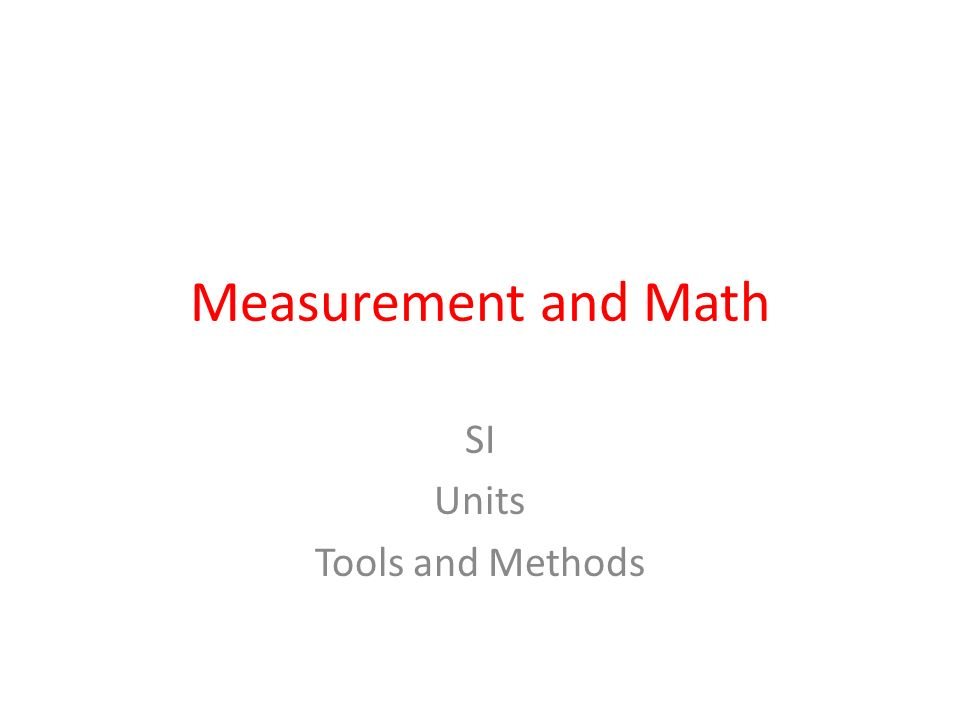 Measurement and Math SI Units Tools and Methods